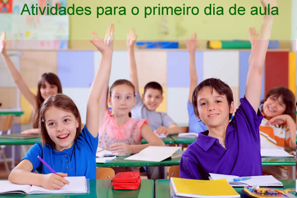 Atividades para o primeiro dia de aula, volta as aulas