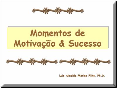 Textos Do Professor Marins Momentos De Motivação E Sucesso