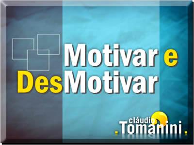 Como Motivar Colaboradores E Funcionários Motivar E Desmotivar