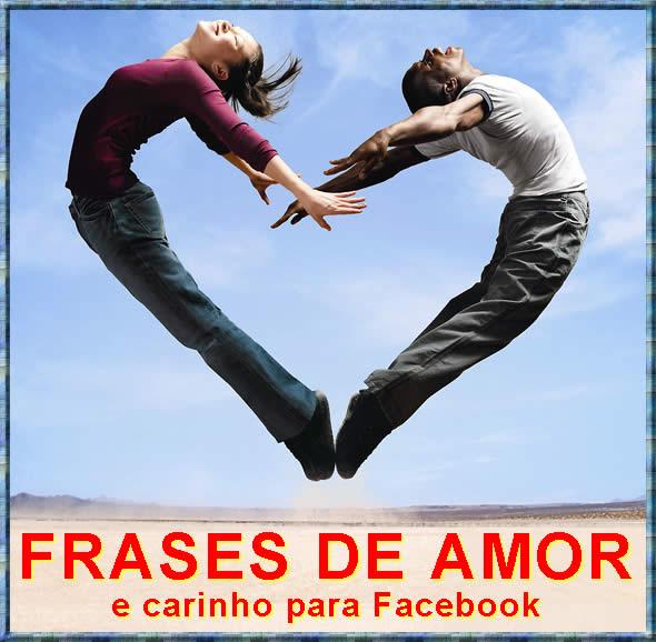 Frases de Amor e carinho para Facebook e redes sociais