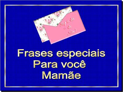 Mensagem Com Frases Para Dia Das Mães Slide Com Frases